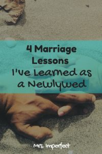 4 Marriage Lessons I've Learned as a Newlywed - Mrs  Imperfect