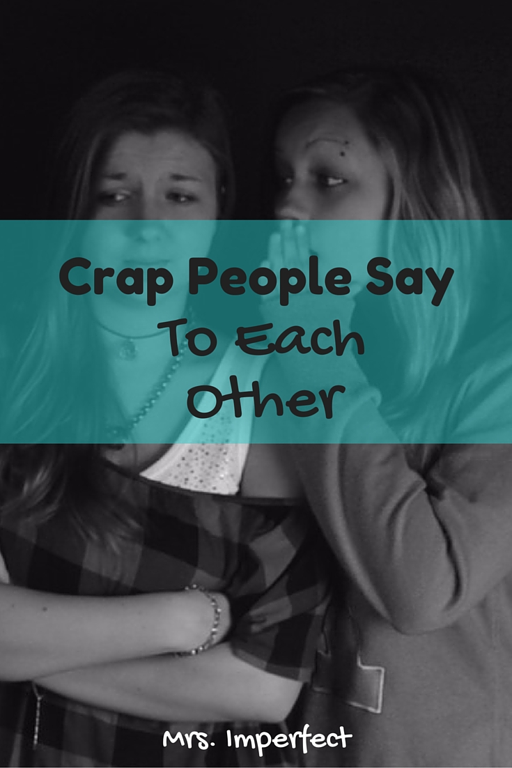 Crap People Say to Each Other