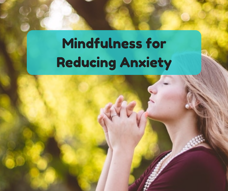 Mindfulness for Anxiety- Healthy Coping Mechanisms