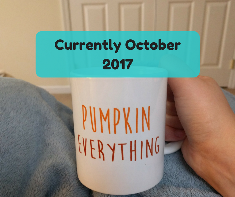 Currently October 2017