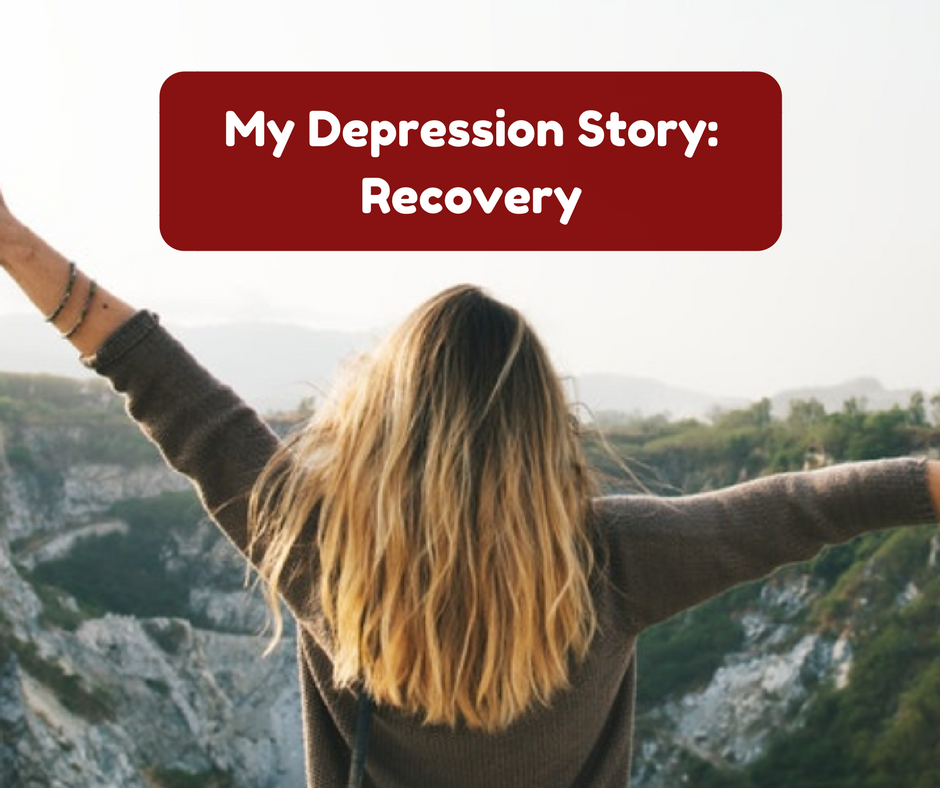 My Depression Story: Recovery from Depression