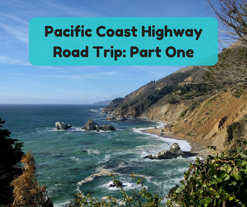 Pacific Coast Highway Road Trip: San Francisco to Hearst Castle
