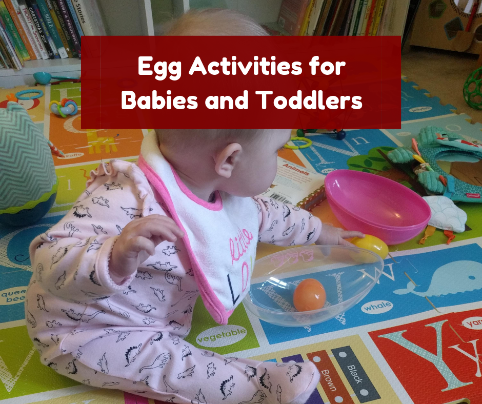 Egg Activities for Babies and Toddlers
